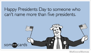 happy-presidents-day-to-someone-who-cant-name-more-tha-five-presidents